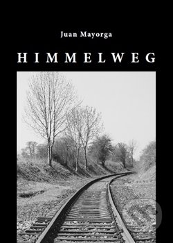 Himmelweg - Juan Mayorga