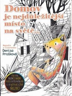 Domov je nejdůležitější místo na světě - Denisa Prošková
