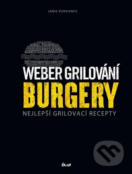 Weber grilování: Burgery - Jamie Purviance