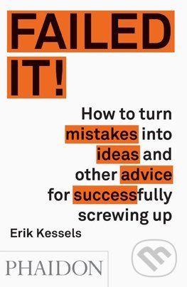 Failed it! - Erik Kessels