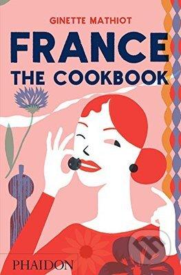 France: The Cookbook - Ginette Mathiot