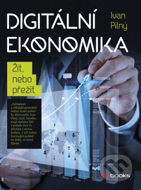 Digitální ekonomika - Ivan Pilný
