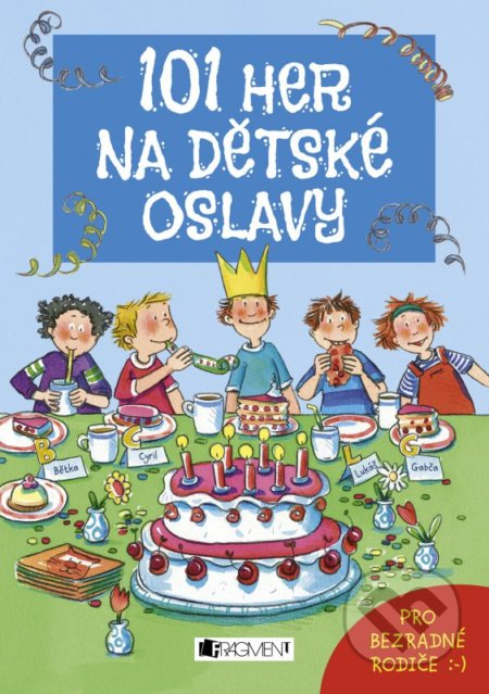 101 her na dětské oslavy - Silvia Schmitz, Anna Bernhard