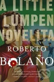 A Little Lumpen Novelita - Roberto Bolaño