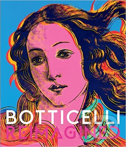 Botticelli Reimagined - Mark Evans, Stefan Weppelmann