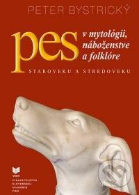 Pes v mytológii, náboženstve a folklóre - Peter Bystrický