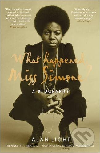 What Happened, Miss Simone? - Alan Light