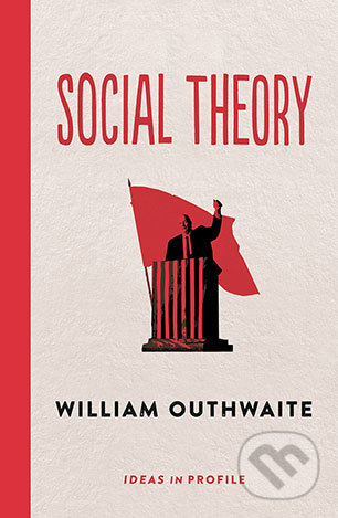 Social Theory - William Outhwaite