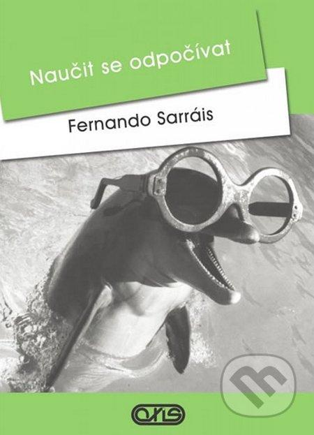 Naučit se odpočívat - Fernando Sarráis