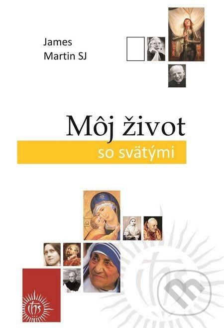 Môj život so svätými - James Martin