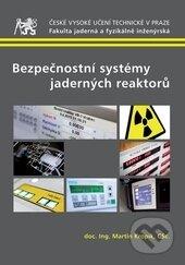 Bezpečnostní systémy jaderných reaktorů - Martin Kropík