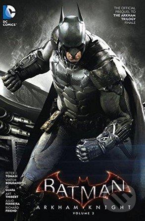 Batman: Arkham Knight (Volume 2) - Peter J. Tomas, Viktor Bogdanovic (ilustrácie)