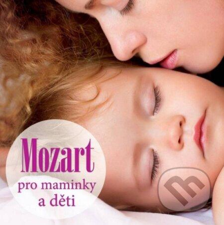 Wolfgang Amadeus Mozart: Pro maminky a děti - Wolfgang Amadeus Mozart