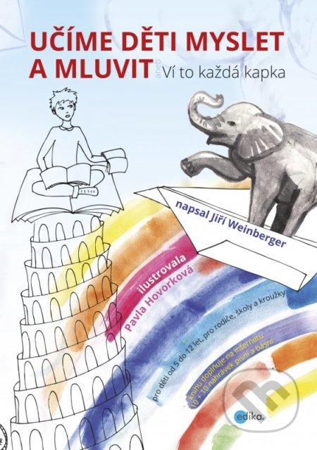 Učíme děti myslet a mluvit - Jiří Weinberger, Pavla Hovorková (ilustrácie)