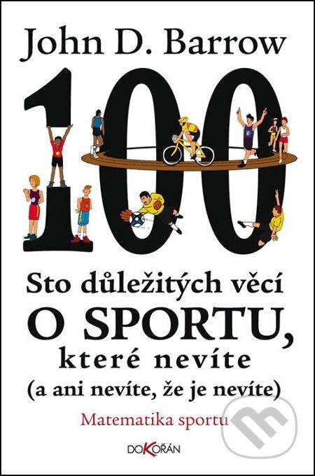 Sto důležitých věcí o sportu, které nevíte (a ani nevíte, že je nevíte) - John D. Barrow