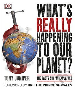Whats Really Happening to Our Planet? - Tony Juniper