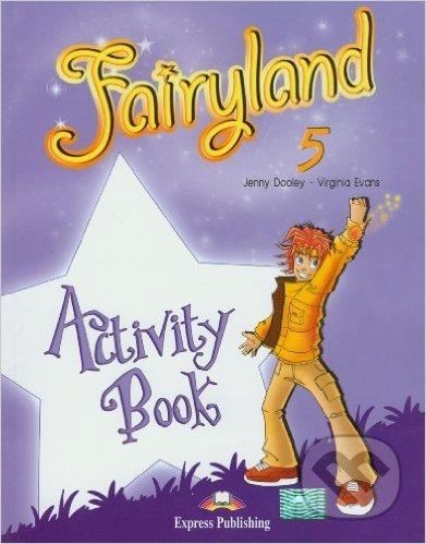 Fairyland 5: Activity Book - Virginia Evans, Jenny Dooley