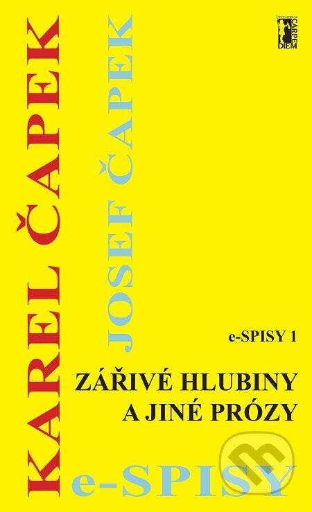 Zářivé hlubiny a jiné prózy - Karel Čapek