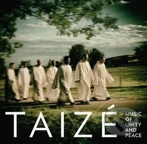 Taizé: Music of Unity and Peace - Taizé