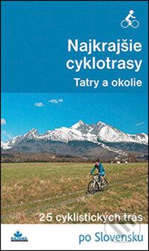 Najkrajšie cyklotrasy – Tatry a okolie - Ivan Bohuš