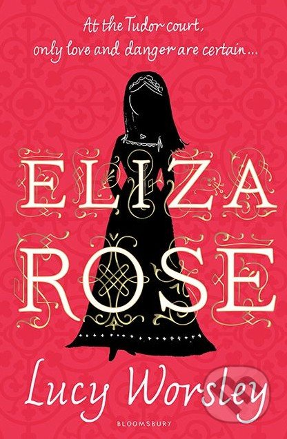 Eliza Rose - Lucy Worsley