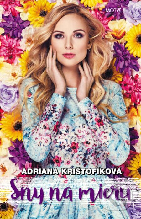 Sny na mieru - Adriana Krištofíková