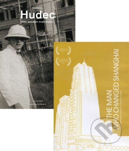 Ladislav Hudec + The Man Who Changed Shanghai -