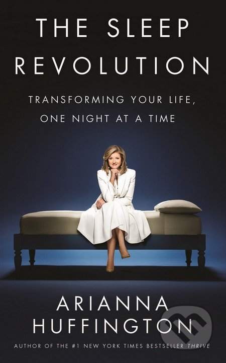 The Sleep Revolution - Arianna Huffington