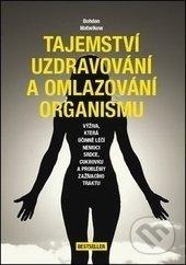 Tajemství uzdravování a omlazování organismu - Bohdan Matwikow