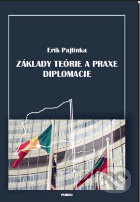 Základy teórie a praxe diplomacie - Erik Pajtinka