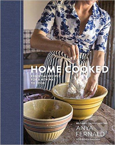 Home Cooked - Anya Fernald, Jessica Battilana