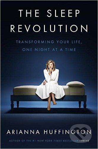 The Sleep Revolution - Arianna Huffington