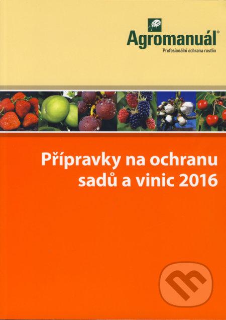 Přípravky na ochranu sadů a vinic 2016 - Kolektív autorov