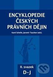 Encyklopedie českých právních dějin II. - Karel Schelle, Jaromír Tauchen