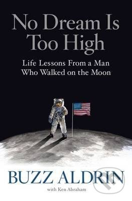 No Dream is Too High - Buzz Aldrin, Ken Abraham