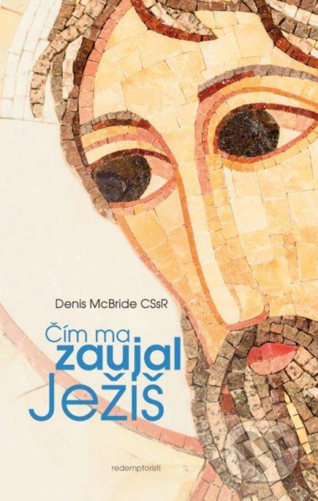 Čím ma zaujal Ježiš - Denis McBride