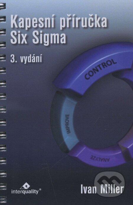 Kapesní příručka Six Sigma - Ivan Miller