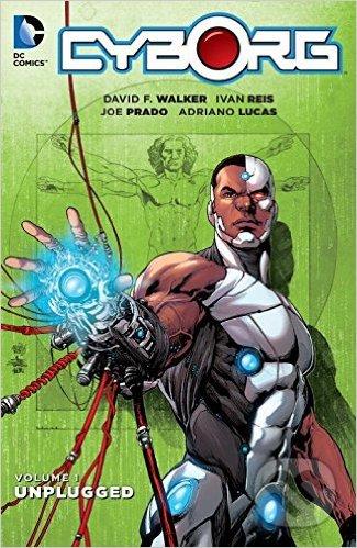Cyborg (Volume 1) - David F. Walker, Ivan Reis, Joe Prado
