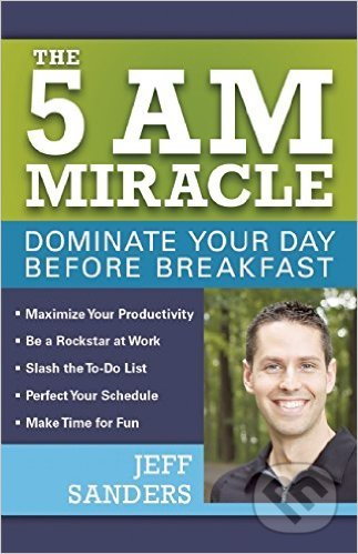 The 5 A.M. Miracle - Jeff Sanders