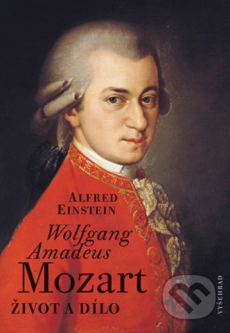 Wolfgang Amadeus Mozart - Alfred Einstein