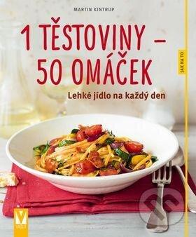 1 těstoviny – 50 omáček - Martin Kintrup