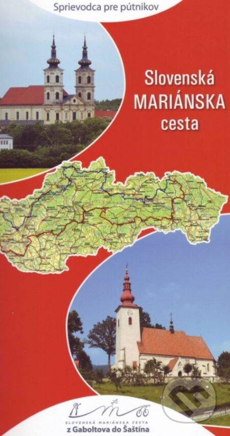 Slovenská Mariánska cesta (sprievodca pre pútnikov) -
