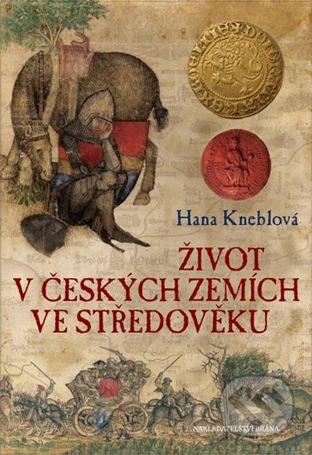 Život v českých zemích ve středověku - Hana Kneblová
