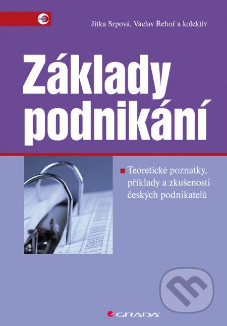 Základy podnikání - Jitka Srpová, Václav Řehoř a kolektiv