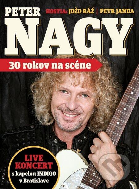 Peter Nagy: 30 Rokov Na Scéne - Peter Nagy
