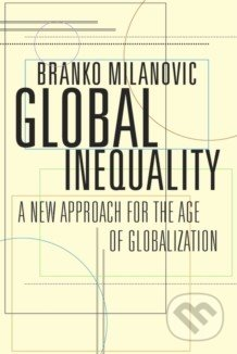 Global Inequality - Branko Milanovic