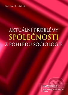 Aktuální problémy společnosti z pohledu sociologie - Radomír Havlík