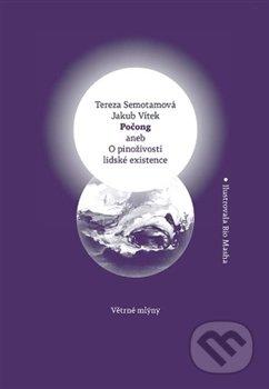 Počong aneb O pinoživosti lidské existence - Tereza Semotamová, Jakub Vítek