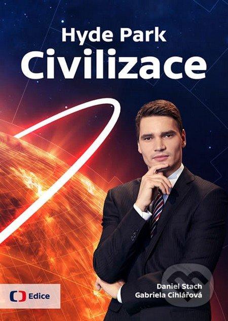 Hyde Park Civilizace - Daniel Stach, Gabriela Cihlářová