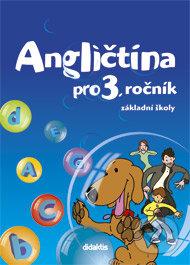 Angličtina pro 3. ročník základní školy - učebnice - Dagmar Kolářová, Marta Mičánková, Pavol Tarábek
